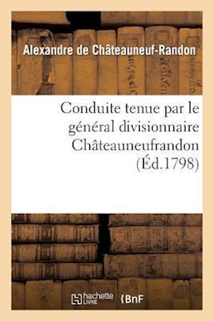 Conduite Tenue Par Le Général Divisionnaire Châteauneufrandon, Relativement Au Bruit