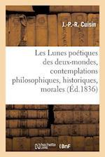 Les Lunes Poétiques Des Deux-Mondes, Contemplations Philosophiques, Historiques, Morales