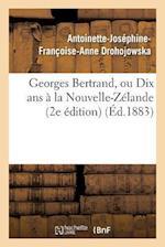 Georges Bertrand, Ou Dix ANS a la Nouvelle-Zelande (2e Edition)