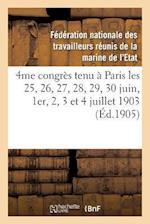 4me Congres Tenu a Paris Les 25, 26, 27, 28, 29, 30 Juin, 1er, 2, 3 Et 4 Juillet 1903 af Federation Nationale, Federation Nationale Des Travailleurs Re