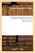 Manuel Grammatical (Ed.1831) af Le Tellier-C-C