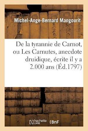 de la Tyrannie de Carnot, Ou Les Carnutes, Anecdote Druidique, Écrite Il y a 2.000 Ans, Dans