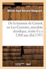 de La Tyrannie de Carnot, Ou Les Carnutes, Anecdote Druidique, Ecrite Il y a 2.000 ANS, Dans (Histoire)