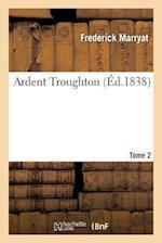 Ardent Troughton. Tome 2 af Marryat-F
