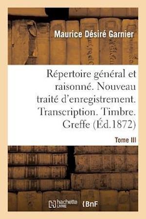 Bog, paperback Repertoire General & Raisonne. Nouveau Traite D'Enregistrement. Transcription.Timbre. Greffe.Tom