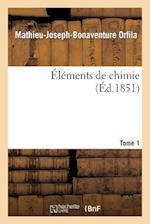 Elements de Chimie. Tome 1 = A0/00la(c)Ments de Chimie. Tome 1 af Mathieu-Joseph-Bonaventure Orfila