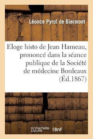 Eloge Historique de Jean Hameau, Prononcé Dans La Séance Publique