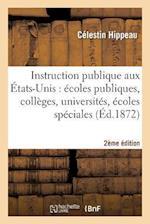 L'Instruction Publique Aux Etats-Unis(2e Edition) af Hippeau-C