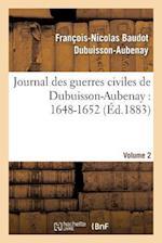 Journal Des Guerres Civiles de Dubuisson-Aubenay af Albert Cremieux