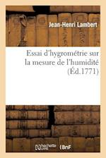 Essai D'Hygrometrie, Sur La Mesure de L'Humidite = Essai D'Hygroma(c)Trie, Sur La Mesure de L'Humidita(c) af Lambert-J-H