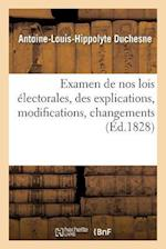 Examen de Nos Lois Electorales, Des Explications, Modifications, Changements Et Additions af Duchesne-A-L-H