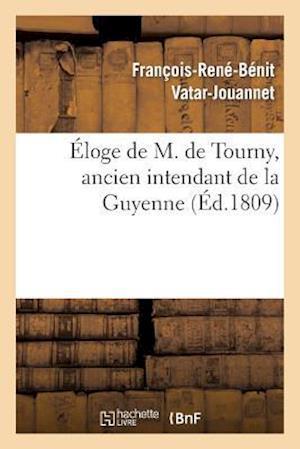 Eloge de M. de Tourny, Ancien Intendant de la Guyenne