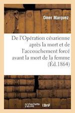 de L'Operation Cesarienne Apres La Mort. de L'Accouchement Force Avant La Mort de La Femme Enceinte af Omer Marquez