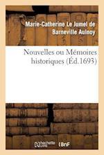 Nouvelles Ou Memoires Historiques