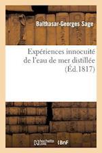 Experiences Innocuite de L'Eau de Mer Distillee = Expa(c)Riences Innocuita(c) de L'Eau de Mer Distilla(c)E af Balthasar-Georges Sage