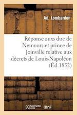 Reponse Aux Deux Decrets Du Prince Louis-Napoleon, President de La Republique af Ad Lombardon