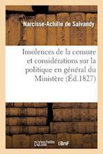 Insolences de la Censure Et Considerations Sur La Politique En General Du Ministere