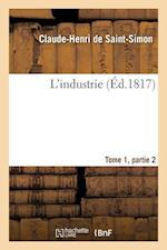 L'Industrie Tome 1, Parties 2