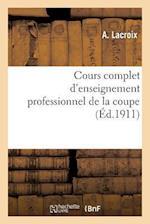 Cours Complet D'Enseignement Professionnel de La Coupe af Lorentz