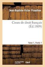Cours de Droit Francais. Premiere Partie Tome 1 (Sciences Sociales)