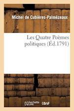 Les Quatre Poemes Politiques af De Cubieres-Palmezeaux-M, Michel De Cubieres-Palmezeaux