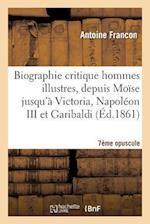 Biographie Critique Des Hommes Illustres Septième Opuscule