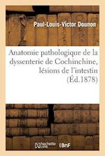 Anatomie Pathologique de la Dyssenterie de Cochinchine, Lésions de l'Intestin
