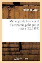 Melanges de Finances Et D'Economie Politique Et Rurale af Helion Lucay (De), De Lucay-H