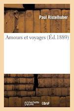 Amours Et Voyages af Ristelhuber-P