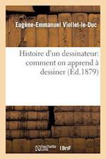 Histoire D'Un Dessinateur af Eugene-Emmanuel Viollet-le-Duc, Viollet-Le-Duc -E-E
