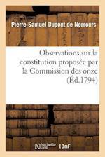 Observations Sur La Constitution Proposée Par La Commission Des Onze