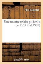 Une Montre Solaire En Ivoire de 1563 af Bordeaux