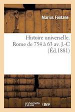 Histoire Universelle. Rome de 754 a 63 AV. J.-C. af Fontane-M
