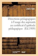 Directions Pedagogiques A L'Usage Des Aspirants Au Certificat D'Aptitude Pedagogique af Gau