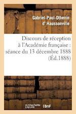 Discours de Reception A L'Academie Francaise af Gabriel-Paul-Othenin D' Haussonville
