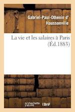 La Vie Et Les Salaires a Paris af Gabriel-Paul-Othenin D' Haussonville