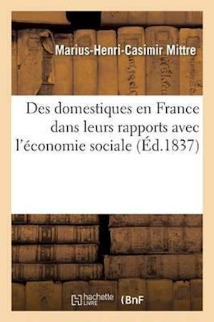 Des Domestiques En France Dans Leurs Rapports Avec l'Économie Sociale