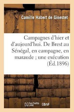 Campagnes D'Hier Et D'Aujourd'hui. de Brest Au Senegal, En Campagne, En Maraude Une Execution