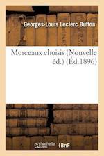 Morceaux Choisis Nouvelle Éd.