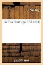 de L'Usufruit Legal = de L'Usufruit La(c)Gal af Paul Jolly