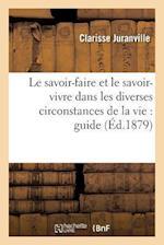 Le Savoir-Faire Et Le Savoir-Vivre Dans Les Diverses Circonstances de la Vie af Juranville-C