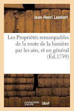Les Proprietes Remarquables de la Route de la Lumiere Par Les Airs af Lambert-J-H