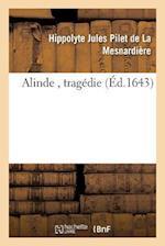 Alinde, Tragedie de M. de la Mesnardiere af De La Mesnardiere-H