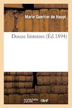 Douze Histoires
