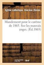 Mandement Pour Le Carème de 1865. Sur Les Mauvais Anges.