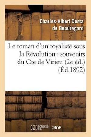 Le Roman d'Un Royaliste Sous La Révolution