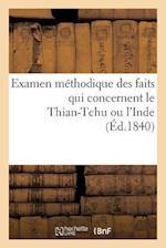 Examen Méthodique Des Faits Qui Concernent Le Thian-Tchu Ou l'Inde