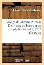 Voyage de Antoine-Nicolas Duchesne Au Havre Et En Haute-Normandie, 1762 af Antoine-Nicolas Duchesne