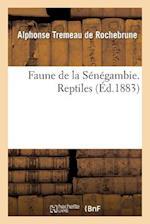 Faune de La Senegambie. Reptiles af Tremeau De Rochebrune-A