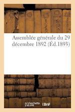 Assemblée Générale Du 29 Décembre 1892